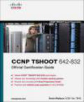 K Wallace - CCNP TSHOOT 642-832 Official Certification Guide