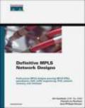 Francois Le Faucheur,Jean-Philippe Vasseur,Jim Guichard - Definitive MPLS Network Designs