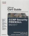 Dave Garneau,Anthony Sequeira,David Hucaby - CCNP Security Firewall 642-617 Official Cert Guide