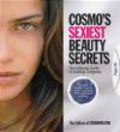Cosmopolitan - Cosmo`s Sexiest Beauty Secrets