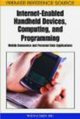 Wen-Chen Hu,W Hu - Internet-Enabled Handheld Devices Computing and Programming