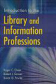 Susan G. Fowler,Robert G. Grover,Roger J. Greer - Introduction to the Library and Information Professions