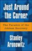 Stanley Aronowitz,S Aronowitz - Just Around the Corner