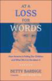 Betty Bardige - At a Loss for Words