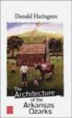 Donald Harington,D Harington - Architecture of the Arkansas Ozarks