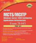 Colin Bowern,Jeffery Martin,Brien Posey - Real MCTS/MCITP Exam 70-643 Prep Kit