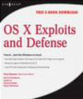 Larry H.,Chris Hurley,David Harley - OS X Exploits and Defense