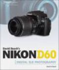 David Busch,D Busch - David Busch`s Nikon D60 Guide to Digital SLR Photography