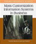 T Blacker - Mass Customization Information Systems in Business