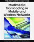 A Ahmad - Multimedia Transcoding in Mobile and Wireless Networks