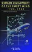 Hans Ulrich Meier - German Development of the Swept Wing, 1935-1945