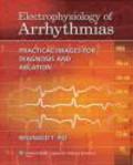 Reginald T. Ho,R Ho - Electrophysiology of Arrhythmias