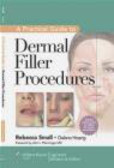 Rebecca Small - A Practical Guide to Dermal Filler Procedures