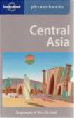 Lonely Planet,Justin Jon Rudelson - Central Asia Phrasebook 2e