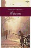 S Winchester - Simon Winchester`s Calcutta