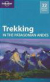 Lonely Planet,Carolyn McCarthy - Trekking in Patagonian Andes TSK 4e