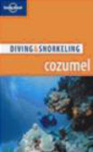 George Lewbel,Larry Martin,Lonely Planet - Diving & Snorkeling Cozumel 4e