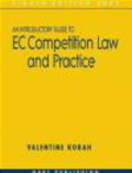 Valentine Korah - Introductory Guide to EC Competition Law & Practice