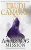 Trudi Canavan,Trudi. Age of the five trilogy Canavan,T Canavan - Ambassador`s Mission