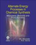 V. K. Ahluwalia,Rajender Verma,V Ahluwalia - Alternate Energy Processes in Chemical Synthesis
