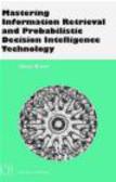 Daniel Brown - Mastering Information Retrieval & Probabilistic Decision Int