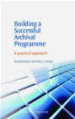 Alma Ortega,Marisol Ramos,A Ortega - Building a Successful Archival Programme A Practical