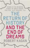 Robert Kagan - Return of History and the End of Dreams