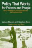 James Mayers,Stephen Bass - Policy That Works for Forests & People