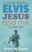 E McCourt - Elvis Jesus & Me