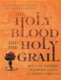 Baigent & Leigh - Holy Blood & the Holy Grail