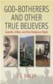 F. G. Bailey,F Bailey - God-Botherers and Other True Believers