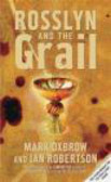 Mark Oxbrow,Ian Robertson,S Cox - Rosslyn & the Grail