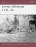 Gordon Rottman,G Rottman - Soviet Rifleman 1941-45 (W.#123)