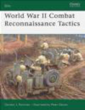 Gordon Rottman,G Rottman - World War II Combat Reconnaissance Tactics (E.#156)