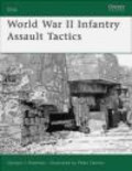 Gordon Rottman,G Rottman - World War II Infantry Assault Tactics (E.#160)