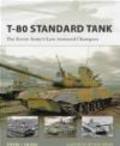Steven J. Zaloga,S Zaloga - T-80 Standard Tank Soviet Army`s Last Armored Champion (N.V.#152)