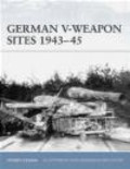 Steven Zaloga,S Zaloga - German V-Weapon Sites 1943-45 (F.#72)