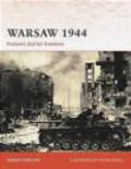 Robert Forczyk,R Forczyk - Warsaw 1944 Poland`s Bid for Freedom (C. #205)