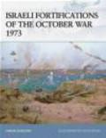 Simon Dunstan,S Dunstan - Israeli Fortifications of the October War 1973 (F.#79)