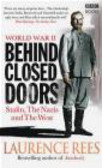 Laurence Rees,L Rees - WORLD WAR II Behind Closed Doors Stalin Nazis and West