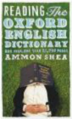 Ammon Shea,A Shea - Reading the Oxford English Dictionary