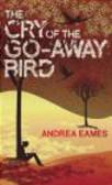 Andrea Eames - The Cry of the Go-away Bird