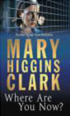 Mary Higgins Clark,M. Higgins Clark - Where are You Now