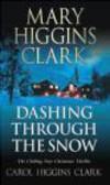 Carol Higgins Clark,Mary Higgins Clark,M Clark - Dashing Through the Snow
