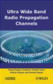 Patrice Pajusco,Bernard Uguen,Friedman Tchoffo Talom - Ultra Wide Band Radio Propagation Channel