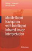 W Fehlman - Mobile Robot Navigation with Intelligent Infrared Image Inte