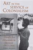 Hamid Irbouh,H Irbouch - Art in the Service of Colonialism