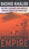 Rashid Khalidi,R Khalidi - Resurrecting Empire
