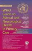 World Health Organization, Collaborating Centre for Mental Health Research and Training,World Health Organisation, Collaborating Centre for Mental Health Research and Training,WHO Collaborating Centre for Mental Health Research and Training - WHO Guide to Mental & Neurological Health in Primary Care