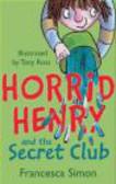 Horrid Henry & the Secret Club